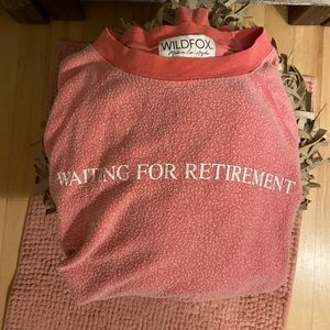 "Wildfox ""waiting for retirement"" sweatshirt size M"